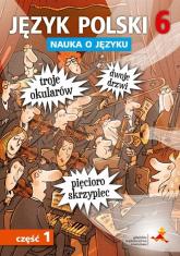 Język polski 6 Nauka o języku Część 1 Szkoła podstawowa - Borys Piotr, Halasz Anna   mała okładka