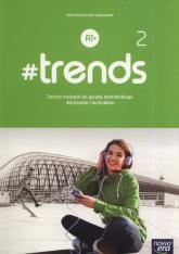 #trends 2 Zeszyt ćwiczeń Szkoła ponadpodstawowa - Życka Anna, Kościelniak-Walewska Ewa, Körber Andy Christian | mała okładka