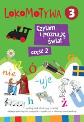 Lokomotywa 3 Czytam i poznaję świat Podręcznik Część 2 Szkoła podstawowa - zbiorowa Praca | mała okładka