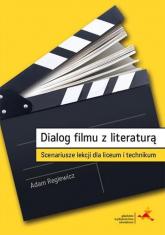 Dialog filmu z literaturą Scenariusze lekcji dla liceum i technikum - Adam Regiewicz | mała okładka