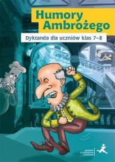 Humory Ambrożego Dyktanda dla uczniów klas 7-8 Szkoła podstawowa - Katarzyna Skurkiewicz | mała okładka