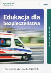 Edukacja dla bezpieczeństwa Linia II Podręcznik dla szkół ponadpodstawowych Zakres podstawowy - Boniek Barbara, Kruczyński And | mała okładka