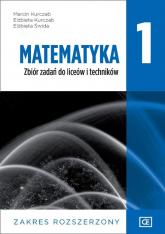 Matematyka 1 Zbiór zadań zakres rozszerzony Szkoła ponadpodstawowa - Kurczab Marcin, Kurczab Elżbieta, Świda Elżbieta | mała okładka