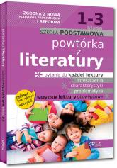 Powtórka z literatury szkoła podstawowa klasa 1-3 - Baczyński Jakub, Gradoń Olga, Karczewski Adam | mała okładka