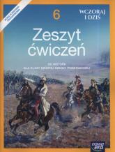Wczoraj i dziś 6 Zeszyt ćwiczeń Szkoła podstawowa - Olszewska Bogumiła, Surdyk-Fertsch Wiesława | mała okładka
