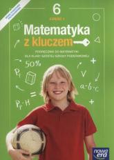Matematyka z kluczem 6 Podręcznik Część 1 Szkoła podstawowa - Braun Marcin, Mańkowska Agnieszka, Paszyńska Małgorzata | mała okładka