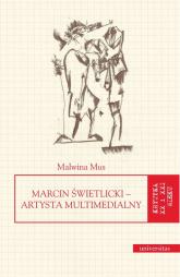 Marcin Świetlicki Artysta multimedialny - Malwina Mus | mała okładka