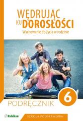 Wędrując ku dorosłości 6 Podręcznik Szkoła podstawowa - Teresa Król, nagdalena Guziak-Nowak | mała okładka