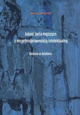 Jakość życia mężczyzn z niepełnosprawnością intelektualną Badanie w działaniu - Maciej Jabłoński | mała okładka