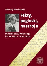 Fakty pogłoski nastroje Dziennik czasu wojennego (14 XII 1981 – 13 VIII 1982). - Andrzej Paczkowski | mała okładka