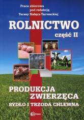 Rolnictwo Część 2 Produkcja zwierzęca Bydło i trzoda chlewna Podręcznik Technik rolnik - zbiorowa Praca | mała okładka