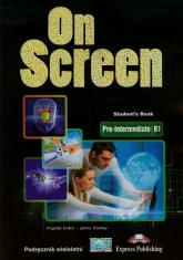 On Screen Pre-Intermediate Podręcznik wieloletni B1 Poziom podstawowy i rozszerzony Szkoła ponadgimnazjalna - Evans Virginia, Dooley Jenny | mała okładka