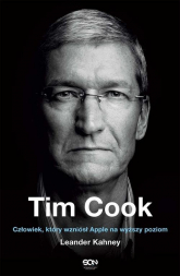 Tim Cook Człowiek który wzniósł Apple na wyższy poziom - Leander Kahney | mała okładka