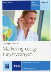 Marketing usług turystycznych Turystyka Tom 3 Podręcznik Kwalifikacja T.14 Technik obsługi turystycznej. Szkoła ponadgimnazjalna - Renata Tylińska | mała okładka