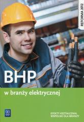 BHP w branży elektrycznej Efekty kształcenia wspólne dla branży Szkoła ponadgimnazjalna - Kozyra Jacek, Bukała Wanda | mała okładka