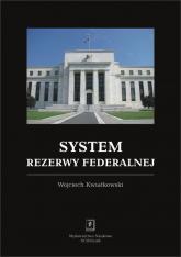 System rezerwy federalnej - Wojciech Kwiatkowski | mała okładka