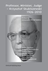Professor, Minister, Judge - Krzysztof Skubiszewski 1926-2010 -  | mała okładka