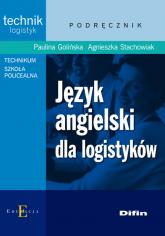 Język angielski dla logistyków - Golińska Paulina, Stachowiak Agnieszka | mała okładka