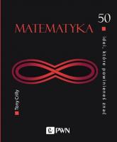 50 idei, które powinieneś znać Matematyka - Tony Crilly | mała okładka