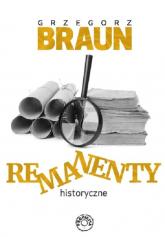 Remanenty historyczne - Grzegorz Braun | mała okładka