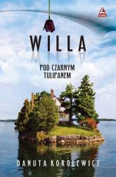 Willa pod czarnym tulipanem - Danuta Korolewicz | mała okładka