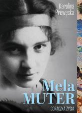 Mela Muter Gorączka Życia - Karolina Prewęcka | mała okładka
