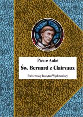 Św. Bernard z Clairvaux - Pierre Aube | mała okładka