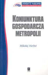 Koniunktura gospodarcza metropolii - Mikołaj Herbst | mała okładka
