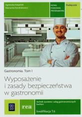 Gastronomia Tom 1 Wyposażenie i zasady bezpieczeństwa w gastronomii Podręcznik - Kasperek Agnieszka, Kondratowicz Marzanna | mała okładka