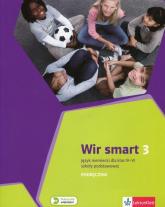 Wir Smart Język niemiecki 3 Podręcznik dla klas IV-VI z płytą CD Szkoła podstawowa - Książek-Kempa Ewa, Kubicka Aleksandra, Młynarska Olga   mała okładka