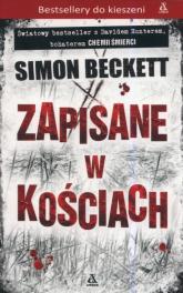 Zapisane w kościach - Simon Beckett | mała okładka