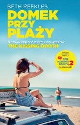 The Kissing Booth Domek przy plaży - Beth Reekles | mała okładka