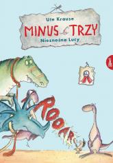 Minus Trzy i nieznośna Lucy - Krause Ute | mała okładka