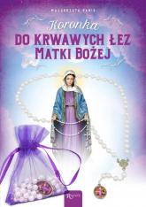 Koronka do krwawych łez Matki Bożej - Małgorzata Pabis | mała okładka