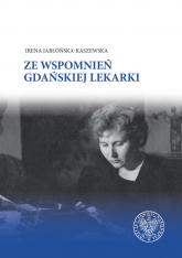 Ze wspomnień gdańskiej lekarki - Irena Jabłońska-Kaszewska | mała okładka