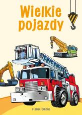 Wielkie pojazdy Kolorowanka - Tamara Michałowska | mała okładka