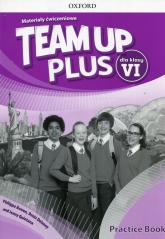 Team Up Plus 6 Materiały ćwiczeniowe - Bowen Philippa, Delaney Denis, Quintana Jenny | mała okładka