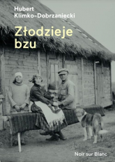 Złodzieje bzu - Hubert Klimko-Dobrzaniecki | mała okładka