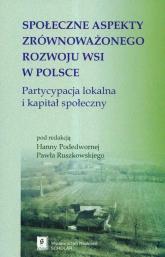 Społeczne aspekty zrównoważonego rozwoju wsi w Polsce Partycypacja lokalna i kapitał społeczny -  | mała okładka