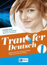 Transfer Deutsch 1 Podręcznik do języka niemieckiego Liceum i technikum. Szkoła ponadpodstawowa - Reymont Elżbieta, Sibiga Agnieszka, Jezierska-Wiejak Małgorzata | mała okładka