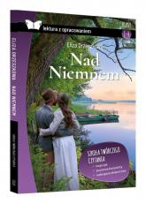 Nad Niemnem Z opracowaniem Klasy 1-4 LO - Eliza Orzeszkowa | mała okładka