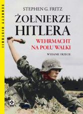 Żołnierze Hitlera Wermacht na polu walki. - Fritz Stephen G. | mała okładka