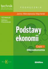 Podstawy ekonomii część 1 Mikroekonomia Podręcznik technikum, szkoła policealna. Technik ekonomista - Janina Mierzejewska-Majcherek   mała okładka