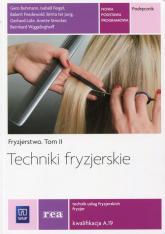 Techniki fryzjerskie Fryzjerstwo Tom 2 Podręcznik Kwalifikacja A.19 Technik usług fryzjerskich. Szkoła ponadgimnazjalna -  | mała okładka