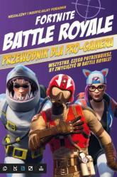 Fortnite Battle Royale. Przewodnik dla pro-gamera -  | mała okładka