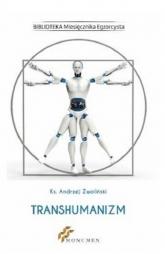 Transhumanizm - Andrzej Zwoliński | mała okładka