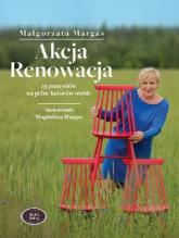 Akcja Renowacja 25 pomysłów na pełne kolorów meble - Małgorzata Margas   mała okładka