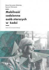 Mobilność codzienna osób starszych w Łodzi - Borowska-Stefańska Marta, Wiśniewski Szymon   mała okładka