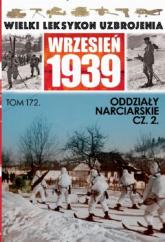 Wielki Leksykon Uzbrojenia Wrzesień 1939 Tom 172 Oddziały narciarskie cz.2 - Janicki Paweł, Rozumek Gerard   mała okładka