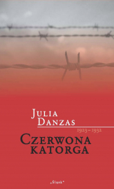 Czerwona katorga 1923-1932 Dama o greckim profilu - Julia Danzas | mała okładka